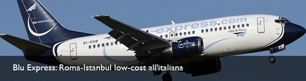 Blu Express: Roma-Istanbul low-cost all'italiana