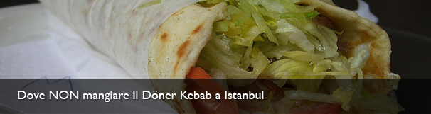 Dove NON mangiare il Döner Kebab a Istanbul